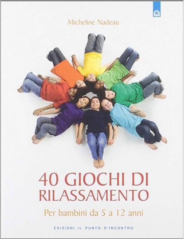 40 giochi di rilassamento - Micheline...