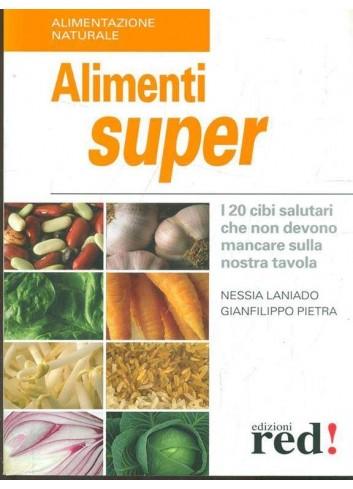 Alimenti super - Laniado Nessia, Gianfilippo Pietra