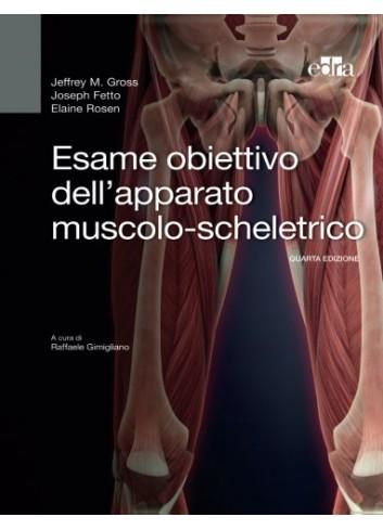 Esame obiettivo dell'apparato muscolo-scheletrico - J. Gross, J. Fetto, E. Rosen,J.