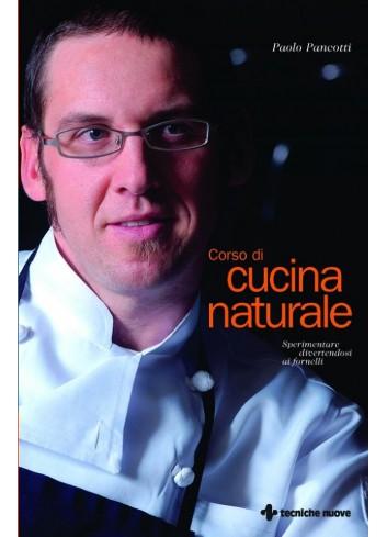 Corso di cucina naturale - Paolo Pancotti