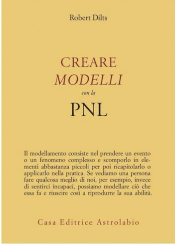 Creare modelli con la PNL - Robert Dilts