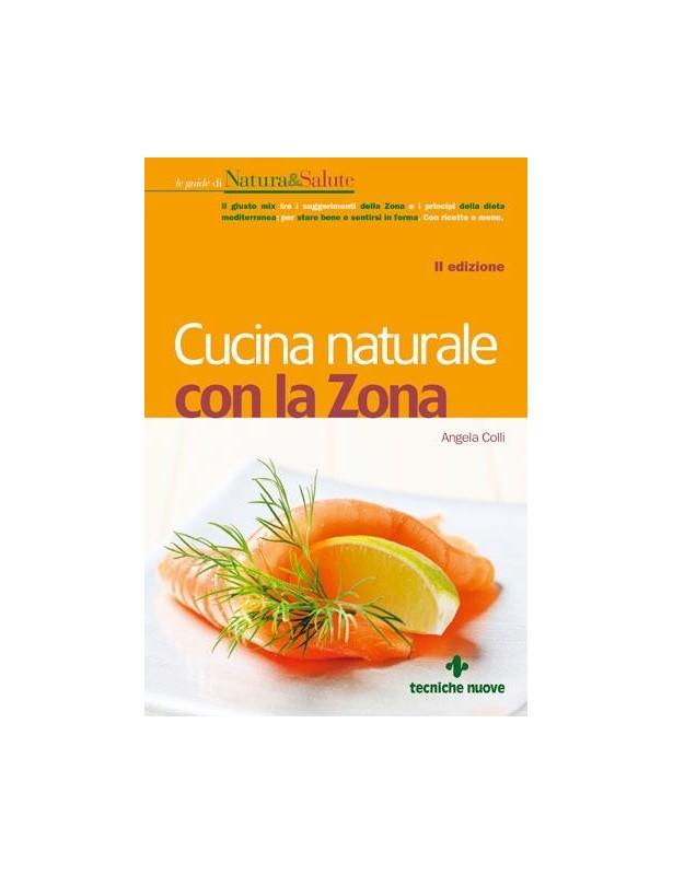 Cucina naturale con la Zona - Angela...