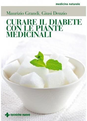 Curare il diabete con le piante medicinali - Maurizio Grandi, Giusi Denzio