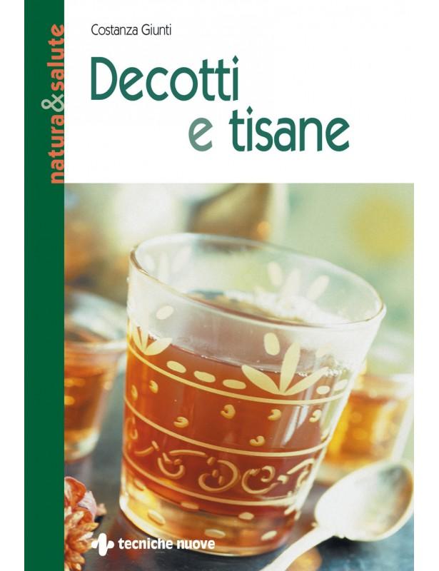 Decotti e tisane - Costanza Giunti