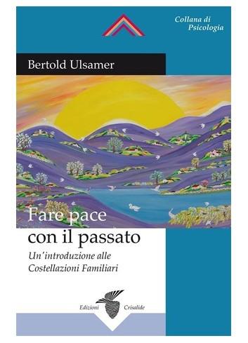 Fare pace con il passato - Bertold Ulsamer
