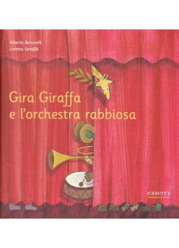 Gira Giraffa e l'orchestra rabbiosa - Alberto Benevelli - Loretta Serofilli