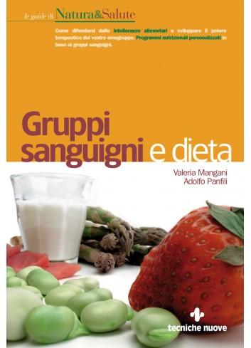 Gruppi sanguigni e dieta - Valeria Mangani, Adolfo Panfili