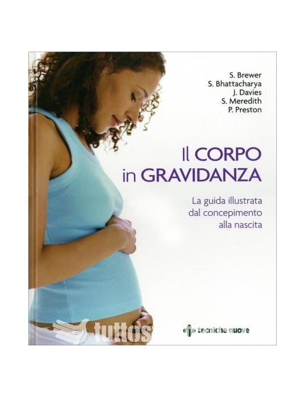 Il corpo in gravidanza - S. Brewer,...