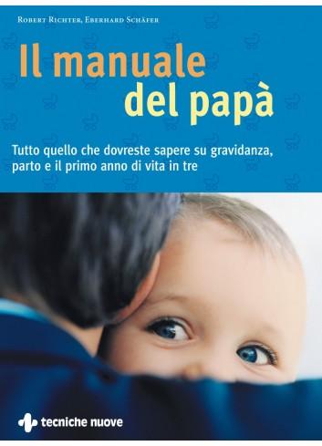 Il manuale del papà -...
