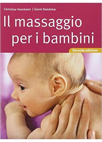 Il massaggio per i bambini - Christina Voormann, Govin Dandekar