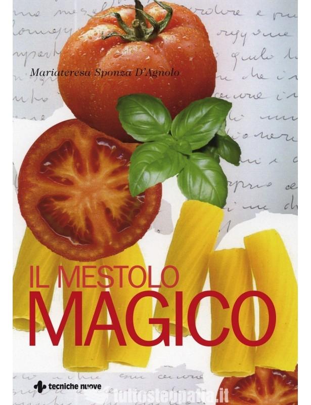 Il mestolo magico - Mariateresa...