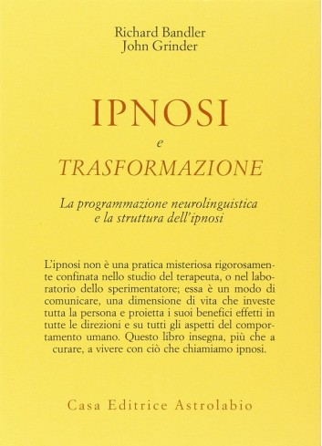 Ipnosi e trasformazione - Richard Bandler, John Grinder