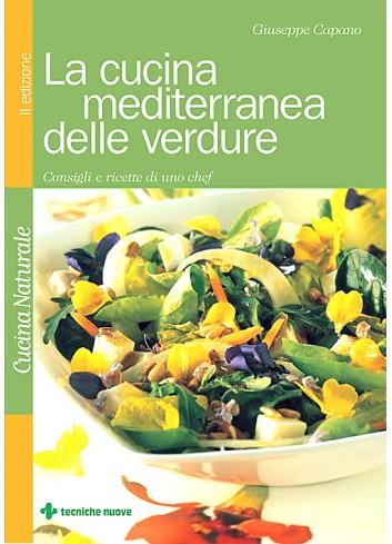 La cucina mediterranea delle verdure - Giuseppe Capano