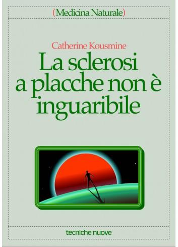 La sclerosi a placche non è inguaribile - Catherina Kousmine