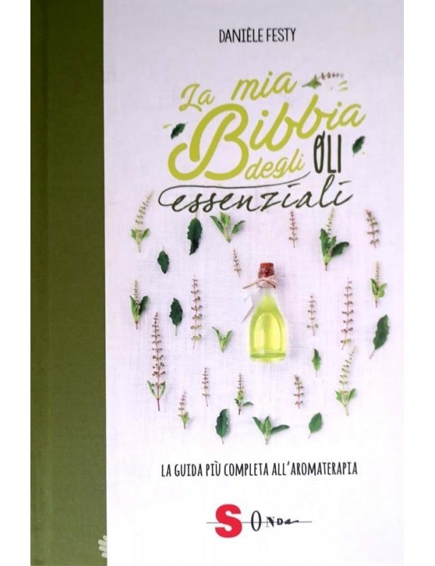La mia bibbia degli oli essenziali -...