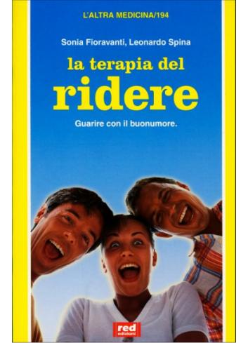 La terapia del ridere - Sonia Fioravanti, Leonardo Spina