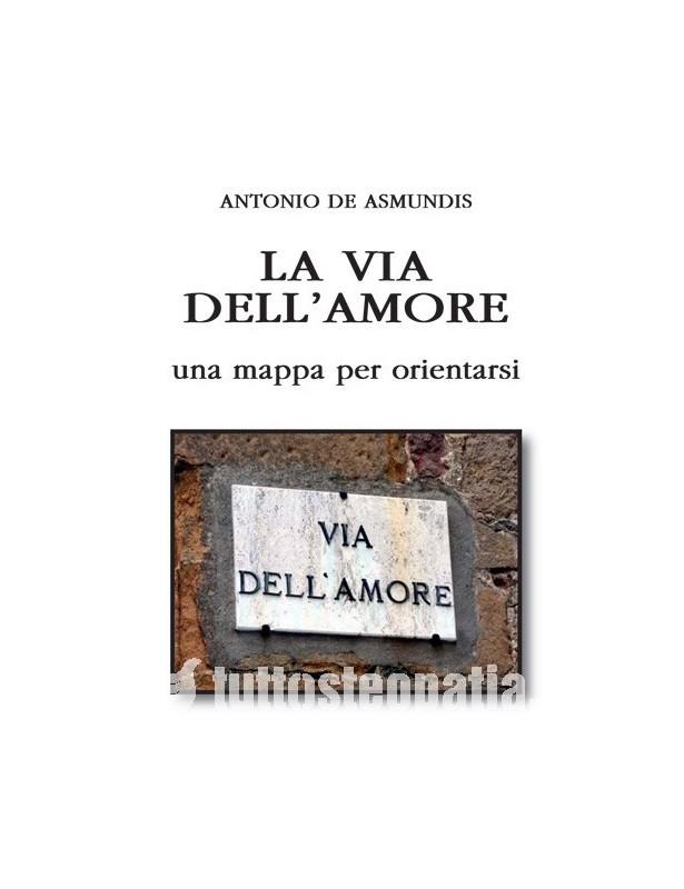 La via dell'amore - Antonio De Asmundis