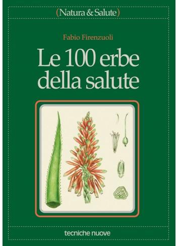 Le 100 erbe della salute - Fabio Firenzuoli