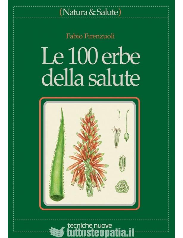 Le 100 erbe della salute - Fabio...