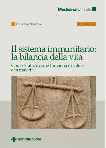 Il sistema immunitario: la bilancia della vita - Francesco Bottaccioli
