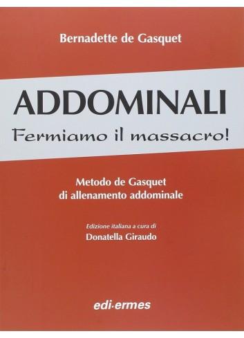 Addominali Fermiamo il massacro! Metodo de Gasquet di allenamento addominale - Bernadette de Gasquet