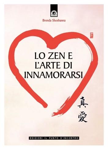 Lo zen e l'arte di innamorarsi - Brenda Shoshanna