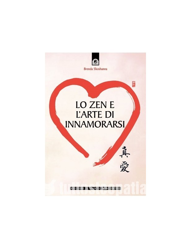 Lo zen e l'arte di innamorarsi -...