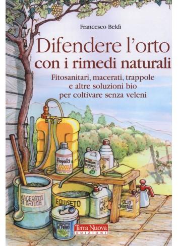 Difendere l'orto con i rimedi naturali - Francesco Beldì