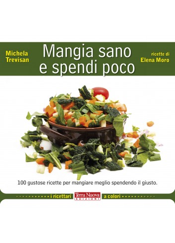Mangia sano e spendi poco - Michela Trevisan