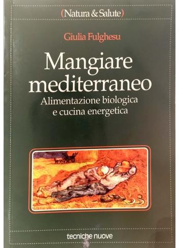 Mangiare mediterraneo - Giulia Fulghesu