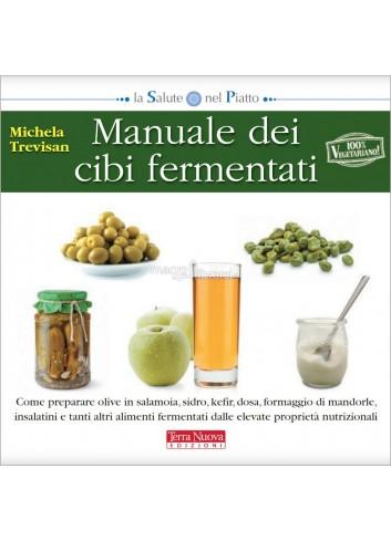 Manuale dei cibi fermentati - Michela Trevisan