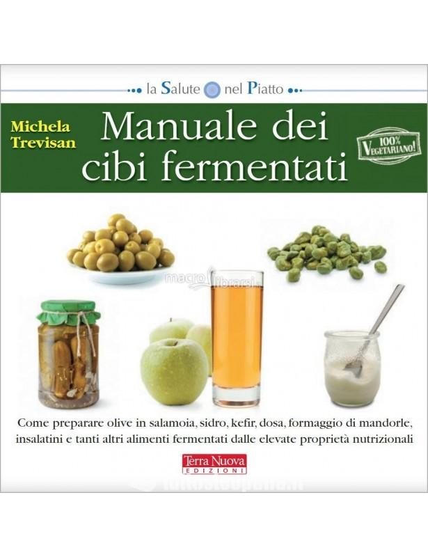 Manuale dei cibi fermentati - Michela...