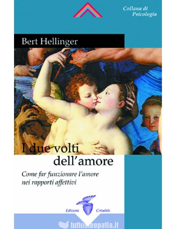 I due volti dell'amore - Bert Hellinger