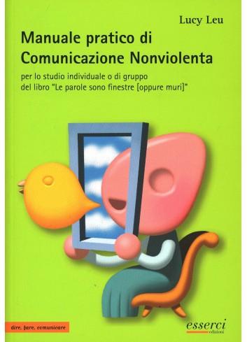 Manuale pratico di Comunicazione Nonviolenta - Lucy Leu