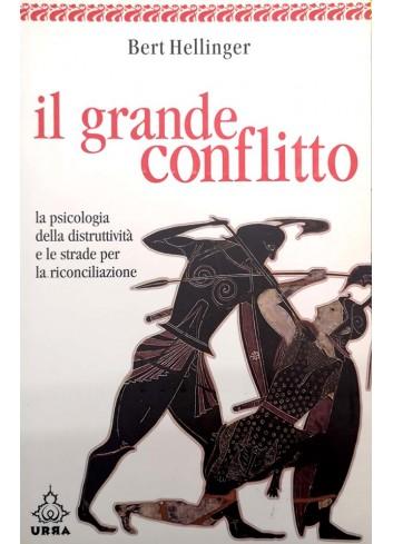 Il grande conflitto - Bert Hellinger