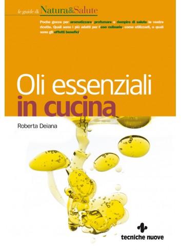 Oli essenziali in cucina - Roberta Deiana