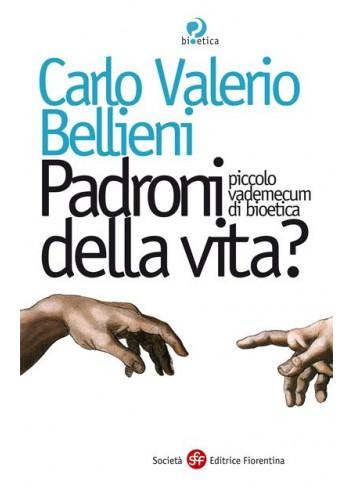 Padroni della vita? - Carlo Valerio Bellieni