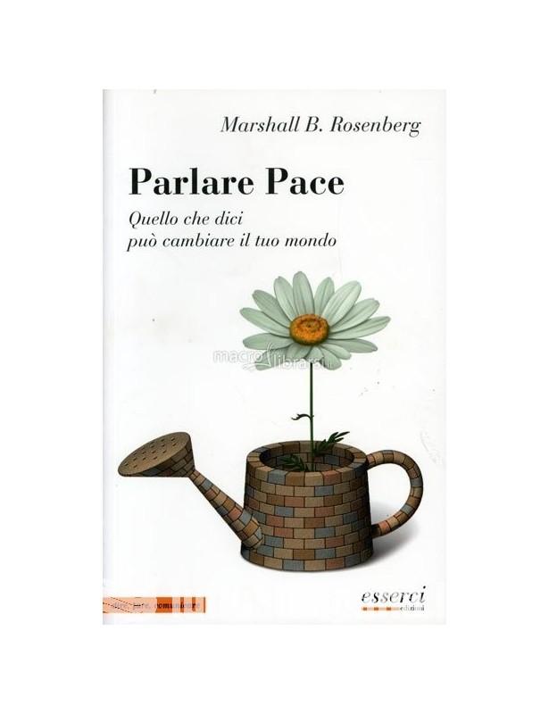 Parlare pace - Marshall Rosenberg