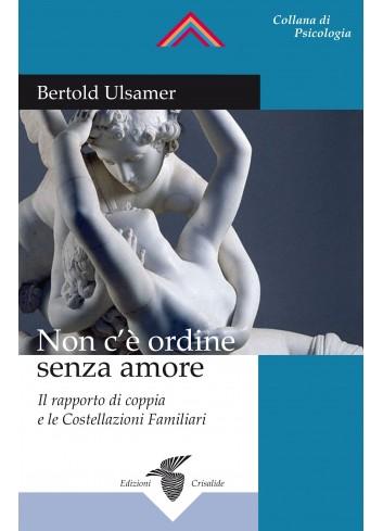 Non c'è ordine senza amore - Bertold Ulsamer