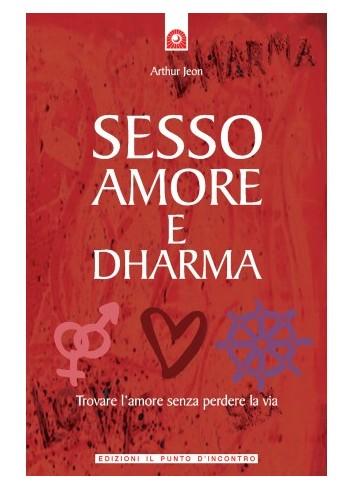 Sesso Amore e Dharma - Arthur Jeon