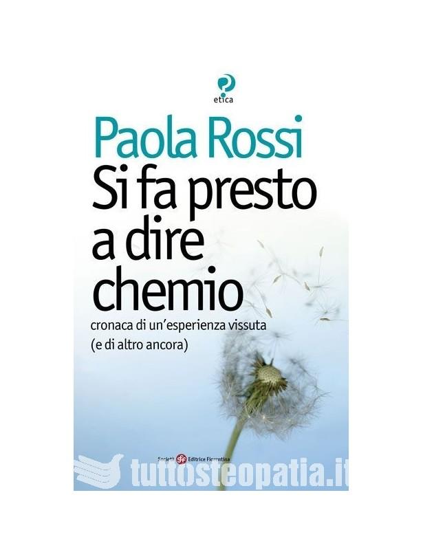 Si fa presto a dire chemio - Paola Rossi