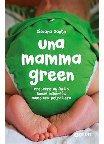 Una mamma green - Silvana Santo