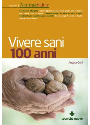 Vivere sani 100 anni - Angela Colli