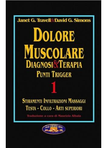 Dolore Muscolare Diagnosi & Terapia Punti Trigger 1 - Janet G. Travell, David G. Simons