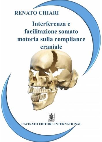 Interferenza e facilitazione somato motoria sulla compliance craniale - Renato Chiari