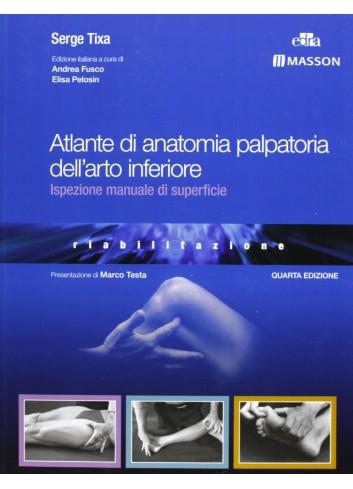 Atlante di anatomia palpatoria dell'arto inferiore - Ispezione manuale di superficie - Tixa S.