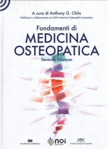 Fondamenti di Medicina Osteopatica - seconda edizione - Anthony G. Chila