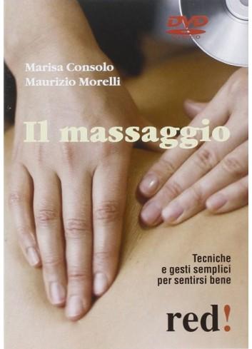 Il massaggio - Tecniche e gesti semplici per sentirsi bene