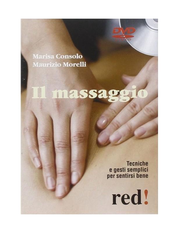 Il massaggio - Tecniche e gesti...
