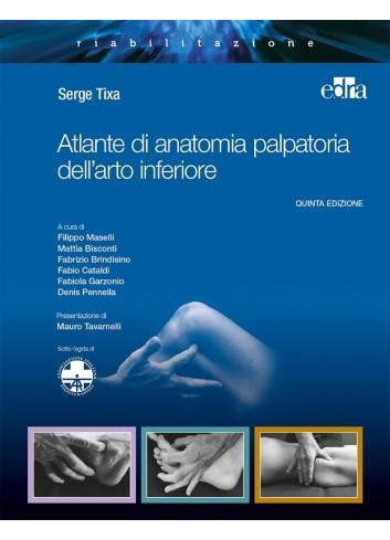 Atlante di anatomia palpatoria dell'arto inferiore - Serge Tixa